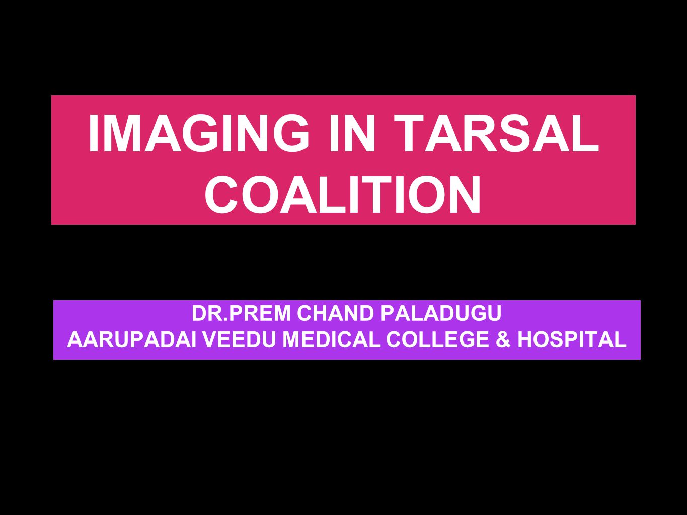 IMAGING IN TARSAL COALITION