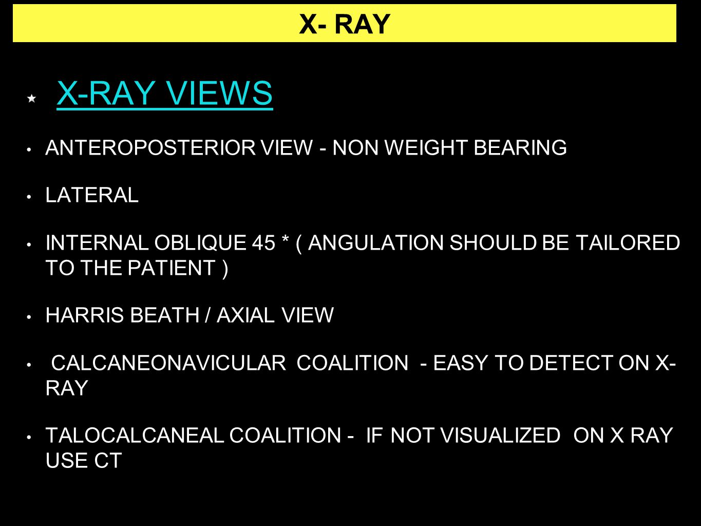 X-RAY VIEWS X- RAY ANTEROPOSTERIOR VIEW - NON WEIGHT BEARING LATERAL