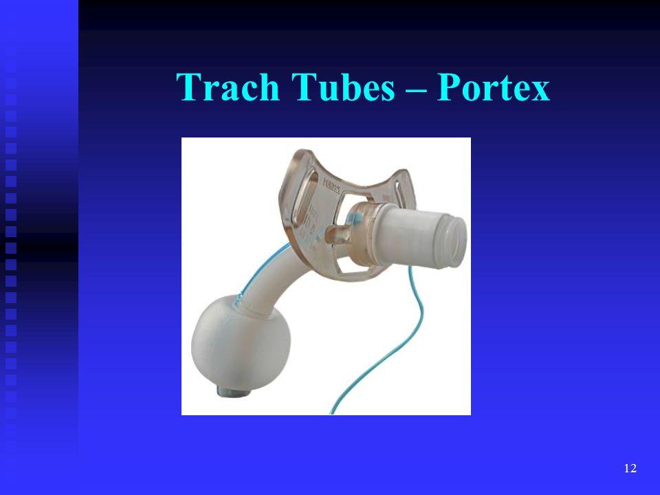 Trach Tubes – Portex Portex – also have the blue-line trach