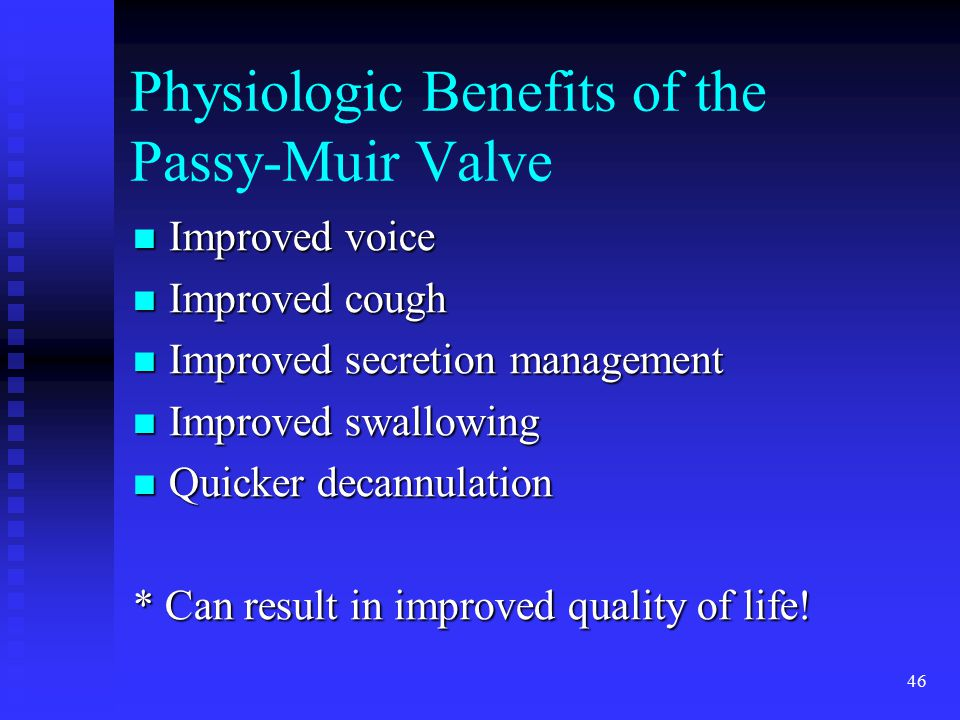 Physiologic Benefits of the Passy-Muir Valve