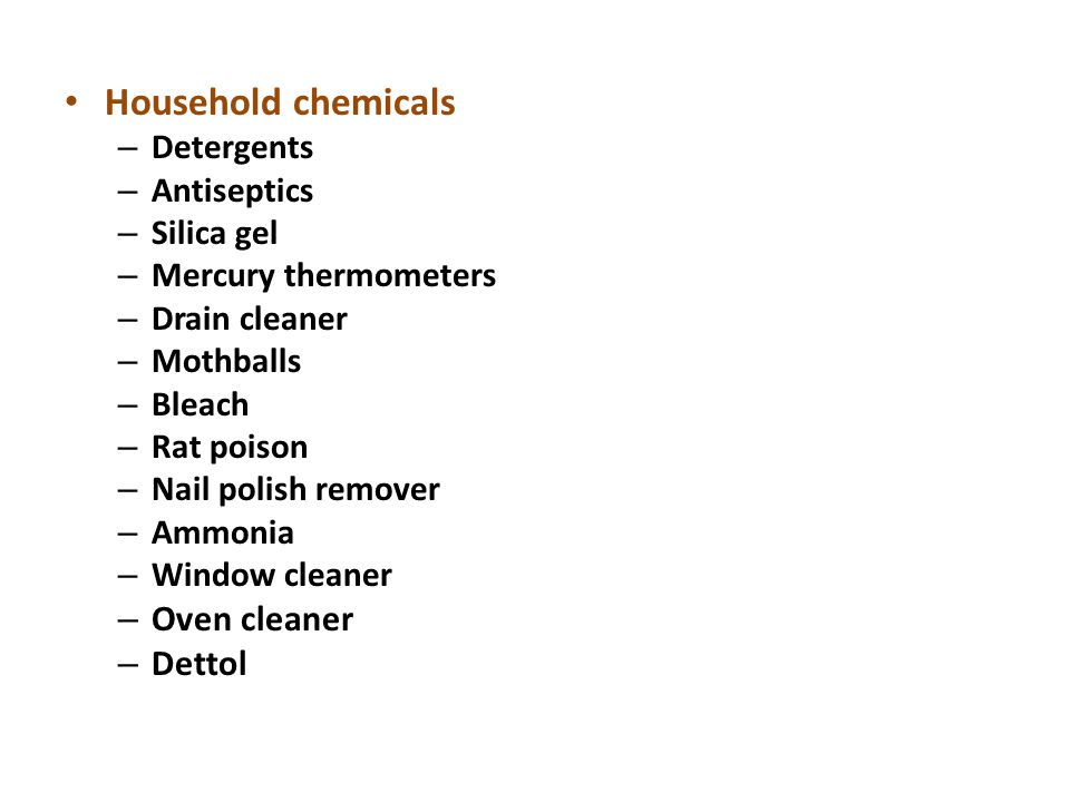 Household chemicals Oven cleaner Dettol Detergents Antiseptics