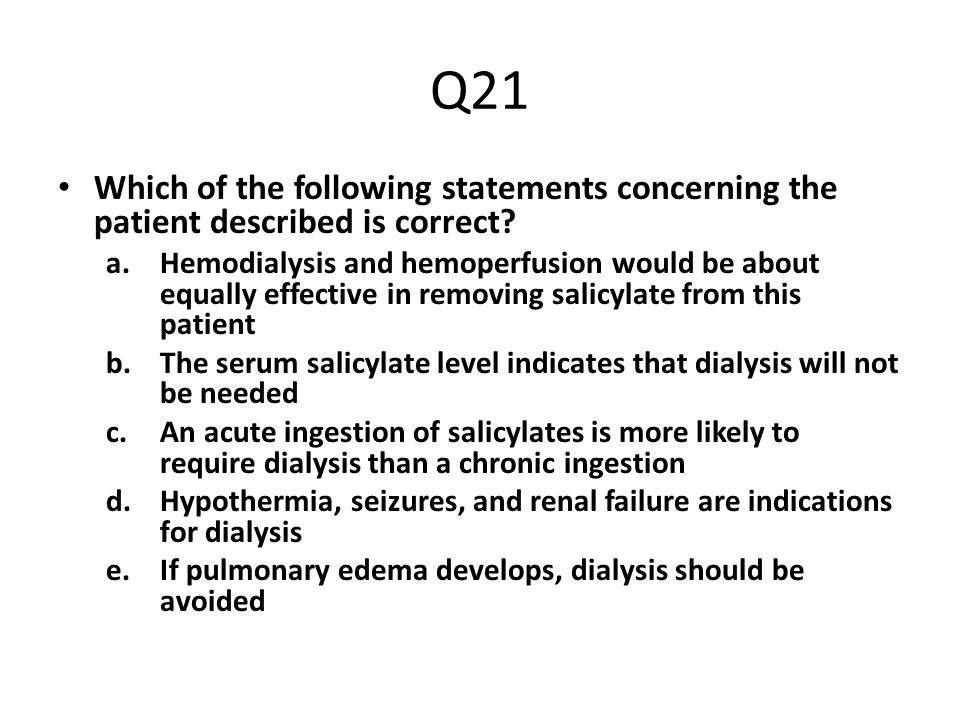 Q21 Which of the following statements concerning the patient described is correct