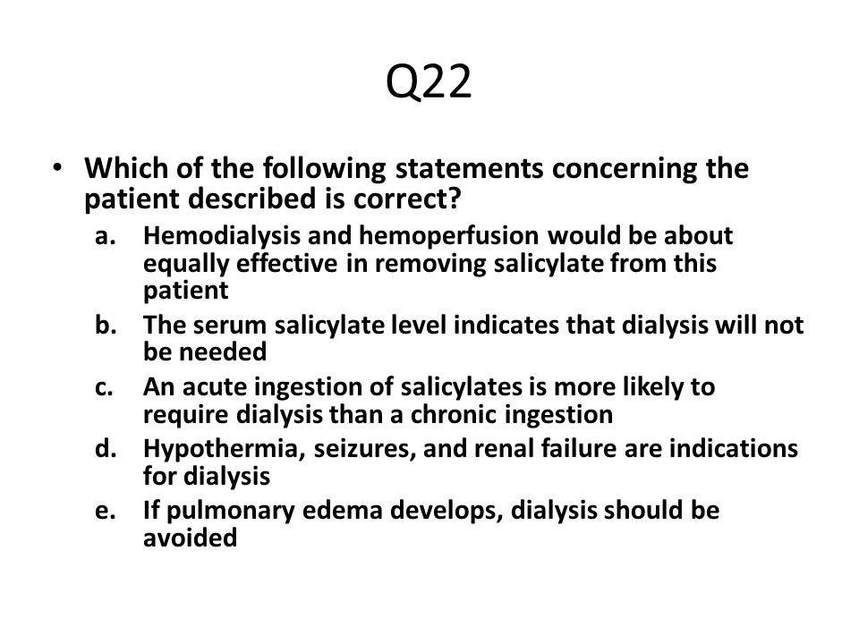 Q22 Which of the following statements concerning the patient described is correct