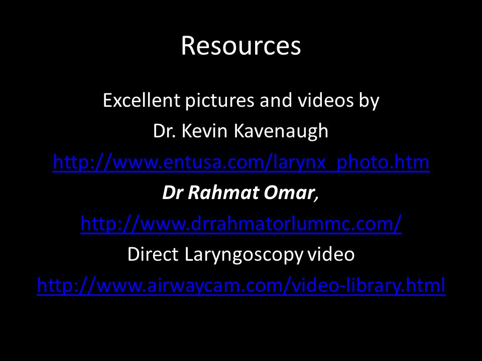 Resources Excellent pictures and videos by Dr. Kevin Kavenaugh