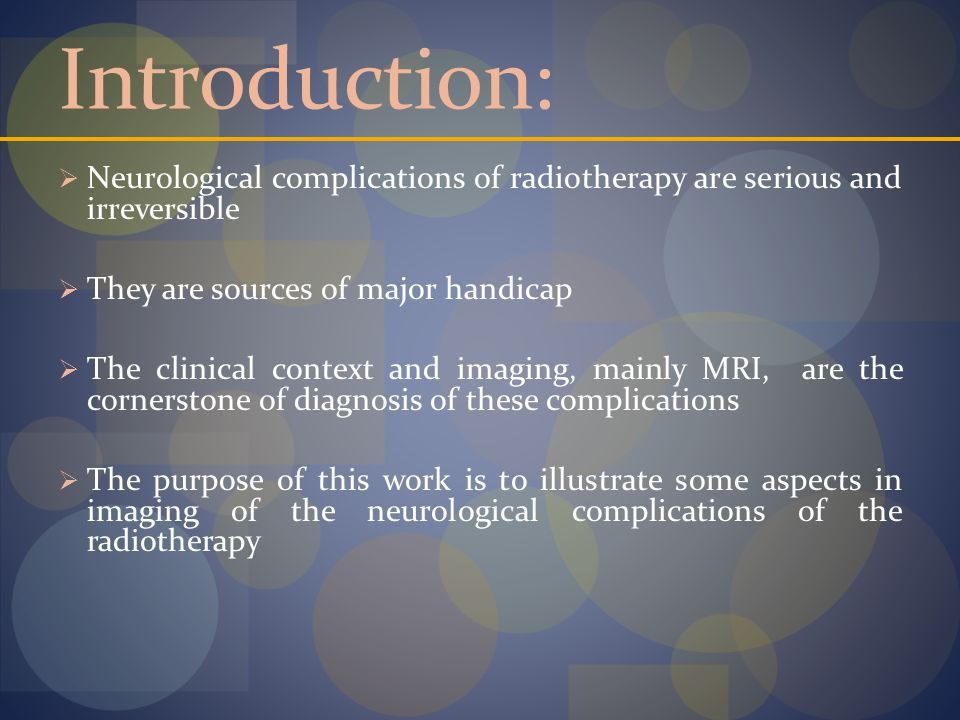 Introduction: Neurological complications of radiotherapy are serious and irreversible. They are sources of major handicap.
