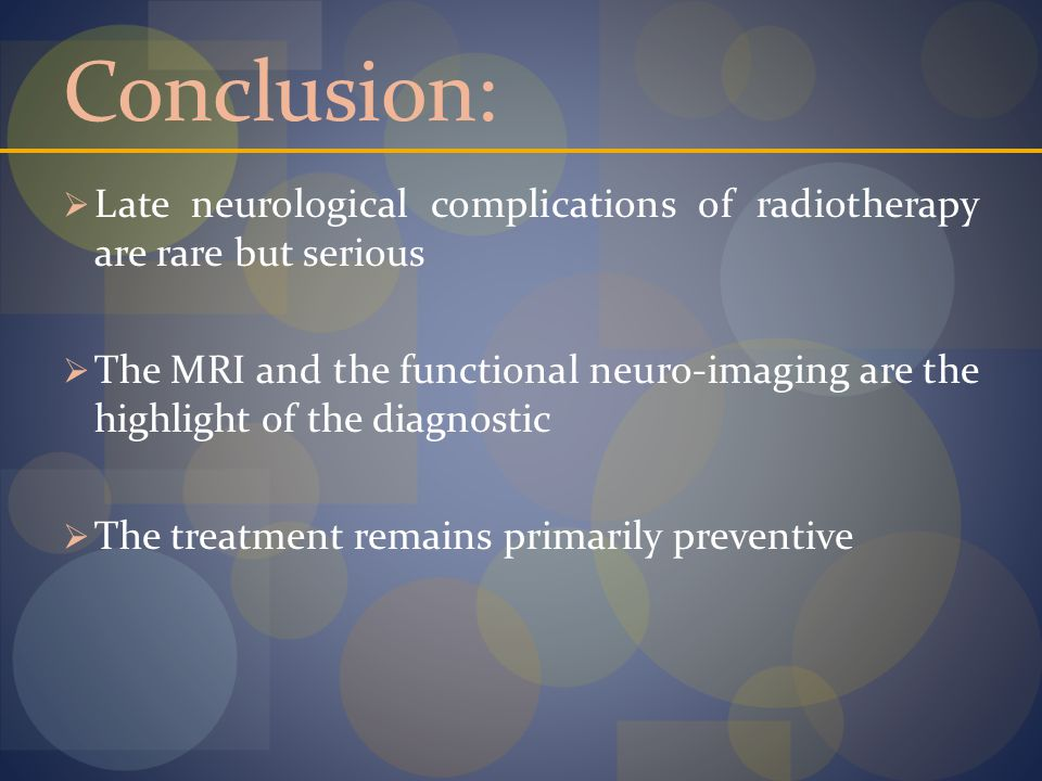 Conclusion: Late neurological complications of radiotherapy are rare but serious.