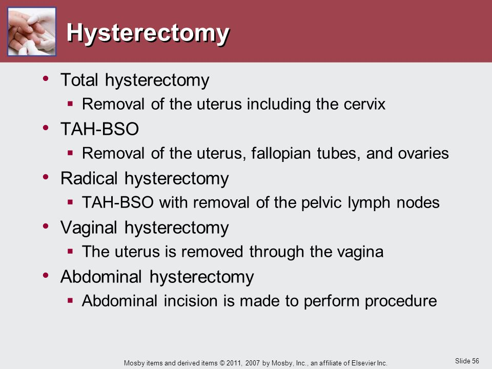 Hysterectomy Total hysterectomy TAH-BSO Radical hysterectomy
