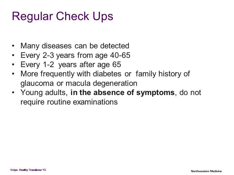Regular Check Ups Many diseases can be detected
