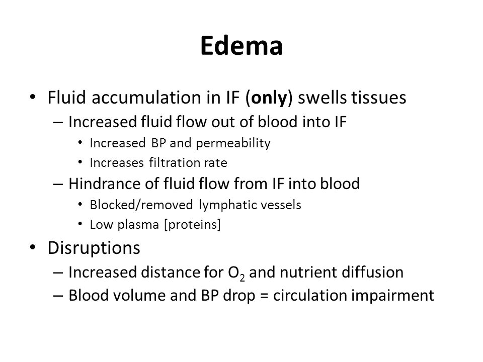 Edema Fluid accumulation in IF (only) swells tissues Disruptions
