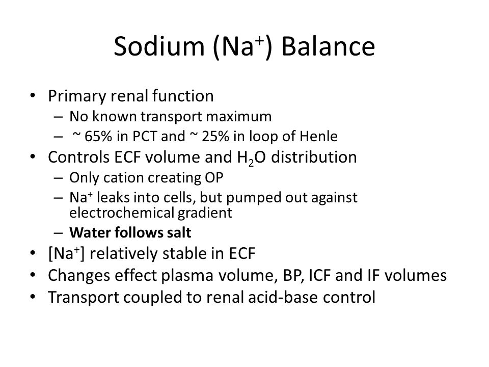 Sodium (Na+) Balance Primary renal function