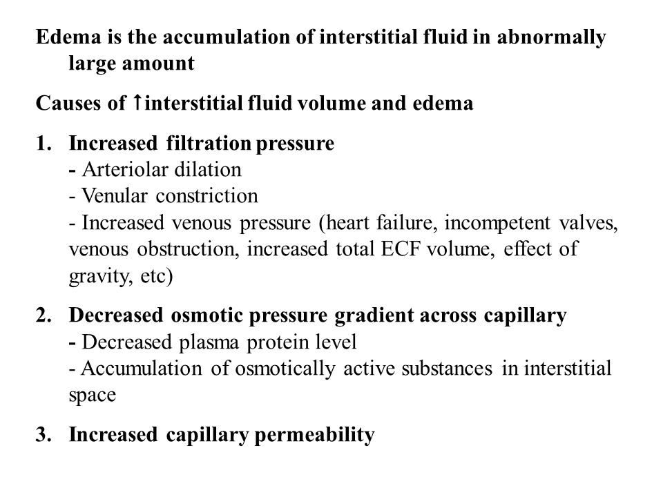 Edema is the accumulation of interstitial fluid in abnormally large amount
