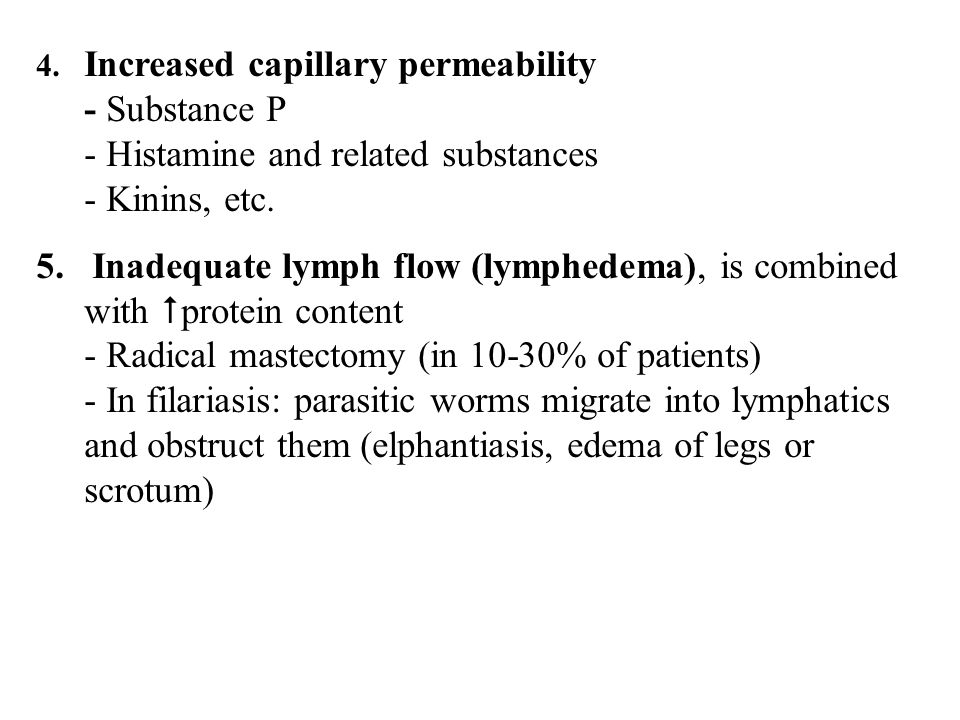 4. Increased capillary permeability - Substance P - Histamine and related substances - Kinins, etc.