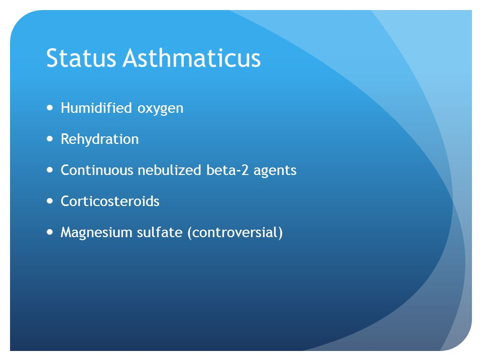 Status Asthmaticus Humidified oxygen Rehydration