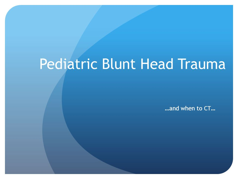 Pediatric Blunt Head Trauma