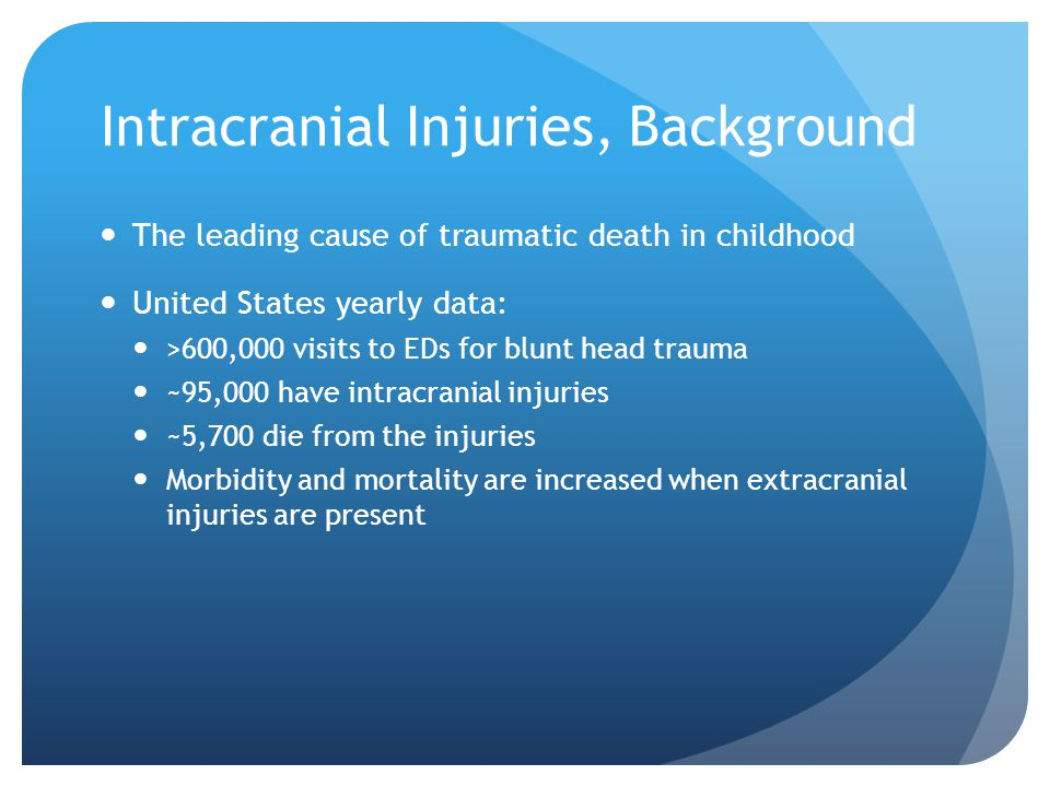 Intracranial Injuries, Background