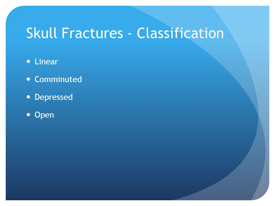 Skull Fractures - Classification