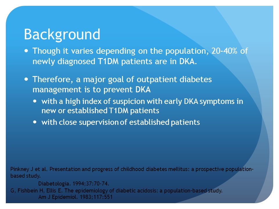 Background Though it varies depending on the population, 20-40% of newly diagnosed T1DM patients are in DKA.