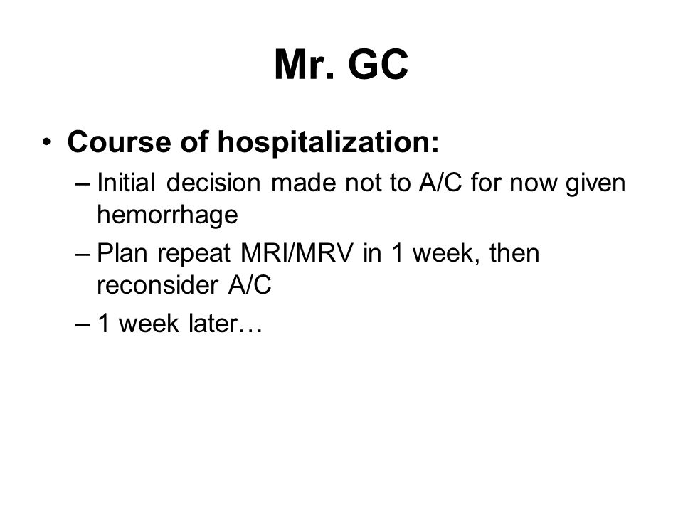 Mr. GC Course of hospitalization: