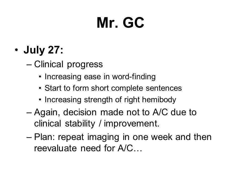 Mr. GC July 27: Clinical progress