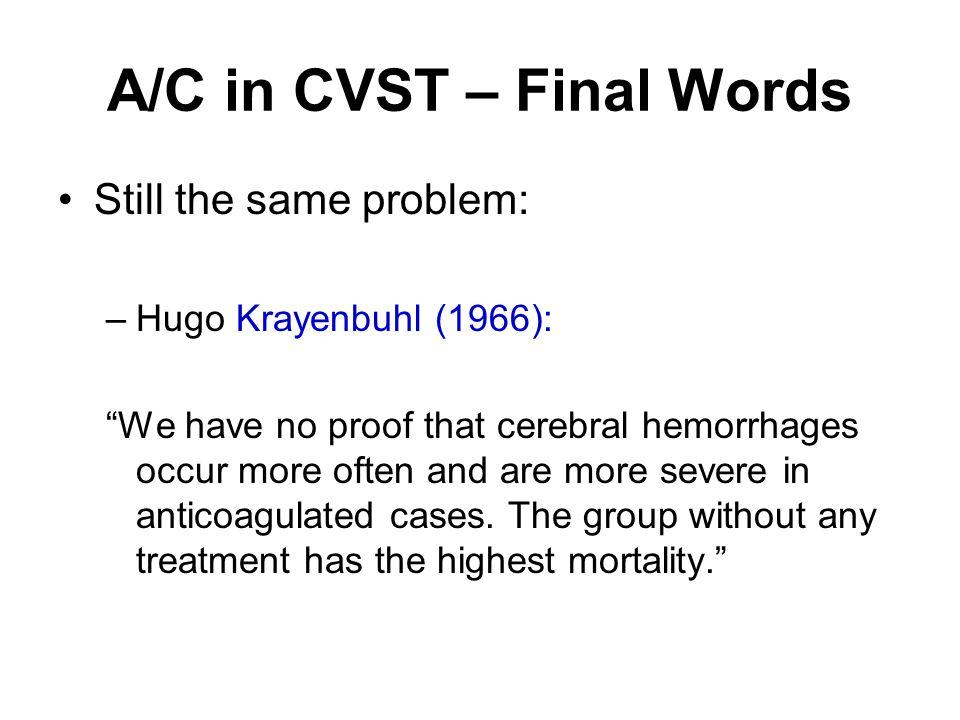 A/C in CVST – Final Words
