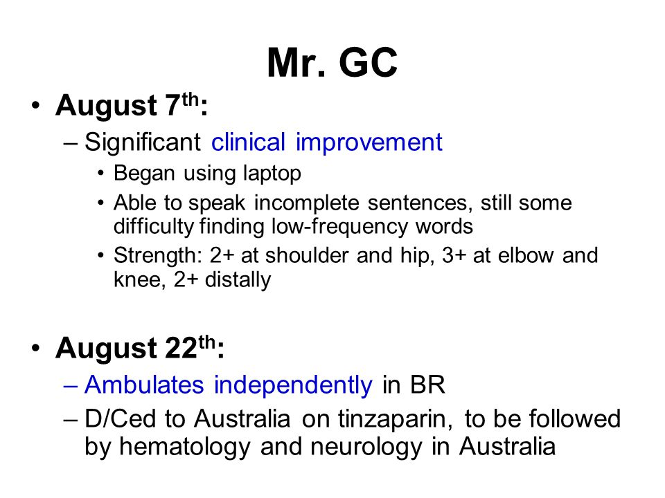Mr. GC August 7th: August 22th: Significant clinical improvement