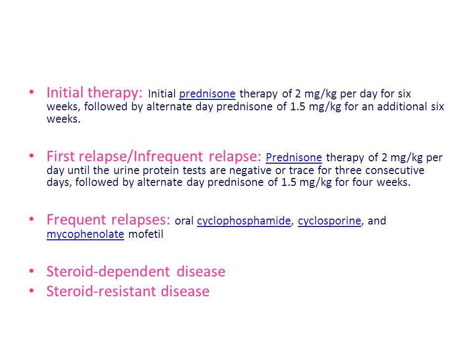 Initial therapy: Initial prednisone therapy of 2 mg/kg per day for six weeks, followed by alternate day prednisone of 1.5 mg/kg for an additional six weeks.