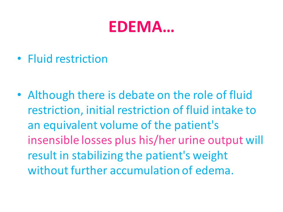 EDEMA… Fluid restriction