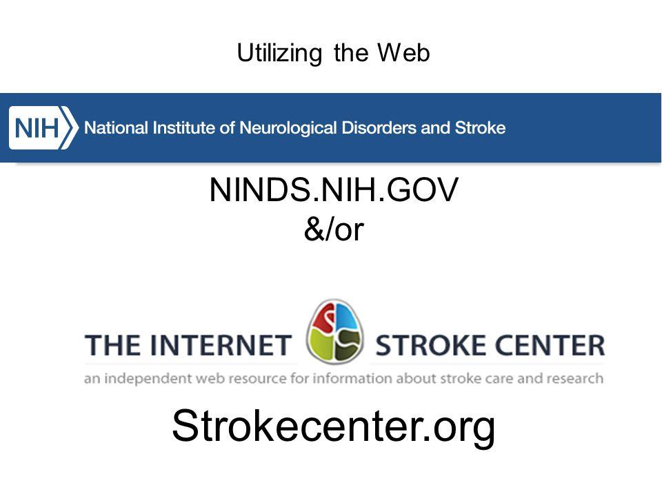 Utilizing the Web NINDS.NIH.GOV &/or Strokecenter.org