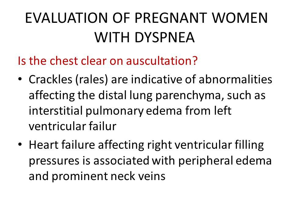 EVALUATION OF PREGNANT WOMEN WITH DYSPNEA