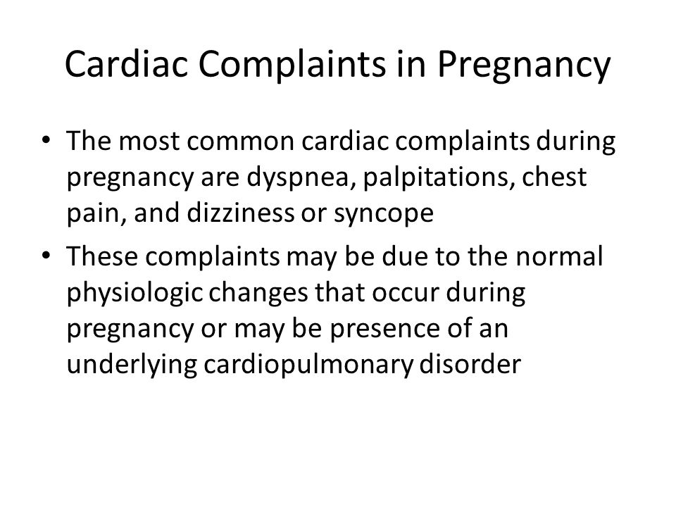 Cardiac Complaints in Pregnancy
