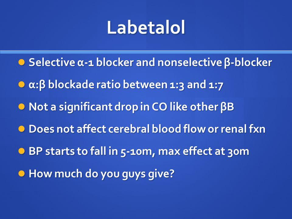 Labetalol Selective α-1 blocker and nonselective β-blocker