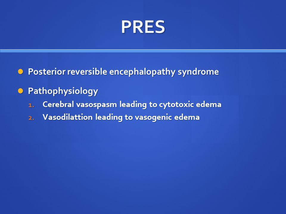 PRES Posterior reversible encephalopathy syndrome Pathophysiology