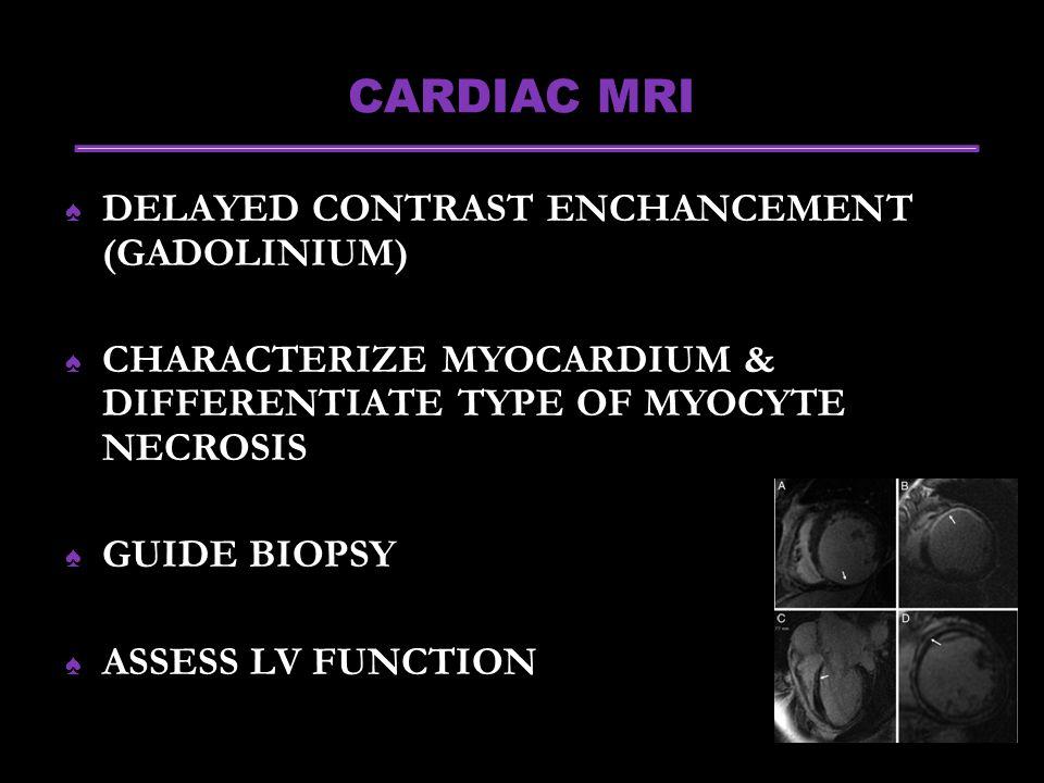 CARDIAC MRI DELAYED CONTRAST ENCHANCEMENT (GADOLINIUM)