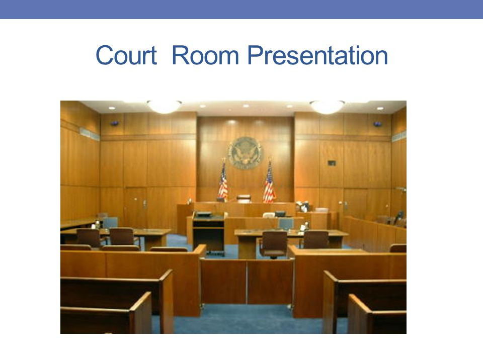 Court Room Presentation
