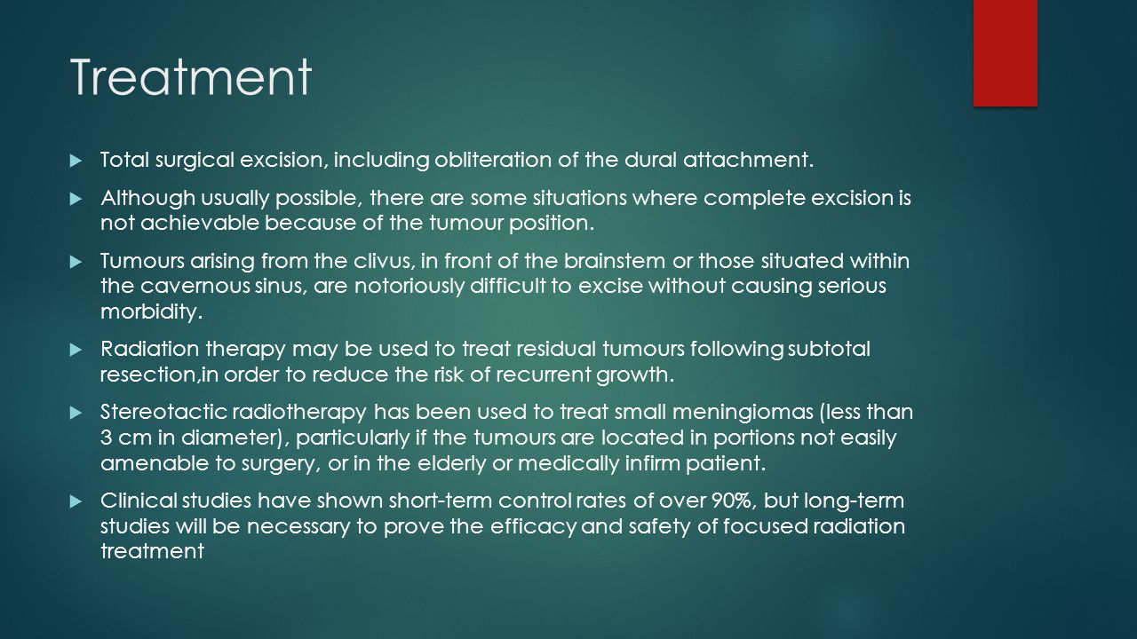 Treatment Total surgical excision, including obliteration of the dural attachment.