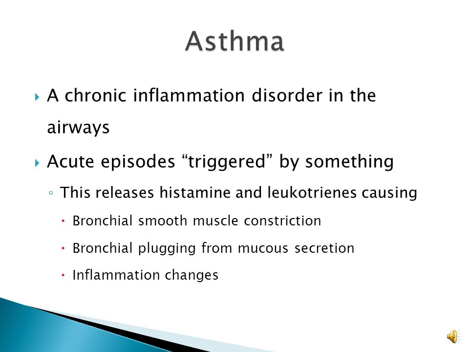 Asthma A chronic inflammation disorder in the airways