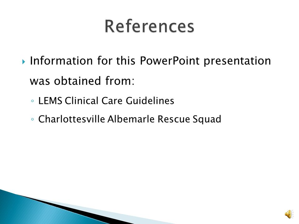 References Information for this PowerPoint presentation was obtained from: LEMS Clinical Care Guidelines.