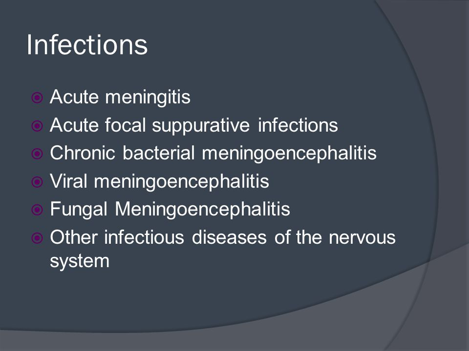 Infections Acute meningitis Acute focal suppurative infections