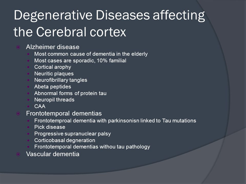 Degenerative Diseases affecting the Cerebral cortex