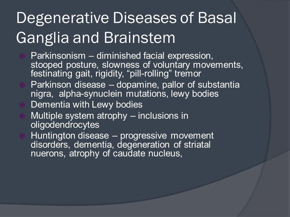 Degenerative Diseases of Basal Ganglia and Brainstem