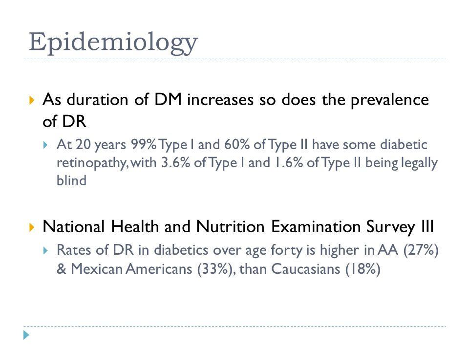 Epidemiology As duration of DM increases so does the prevalence of DR