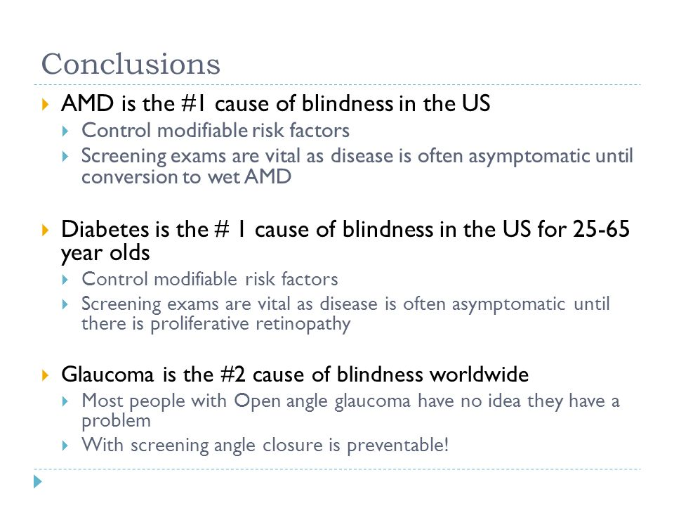 Conclusions AMD is the #1 cause of blindness in the US