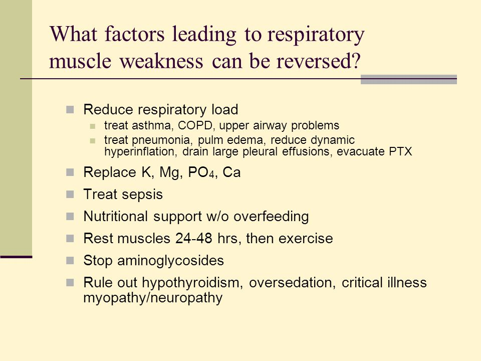 What factors leading to respiratory muscle weakness can be reversed