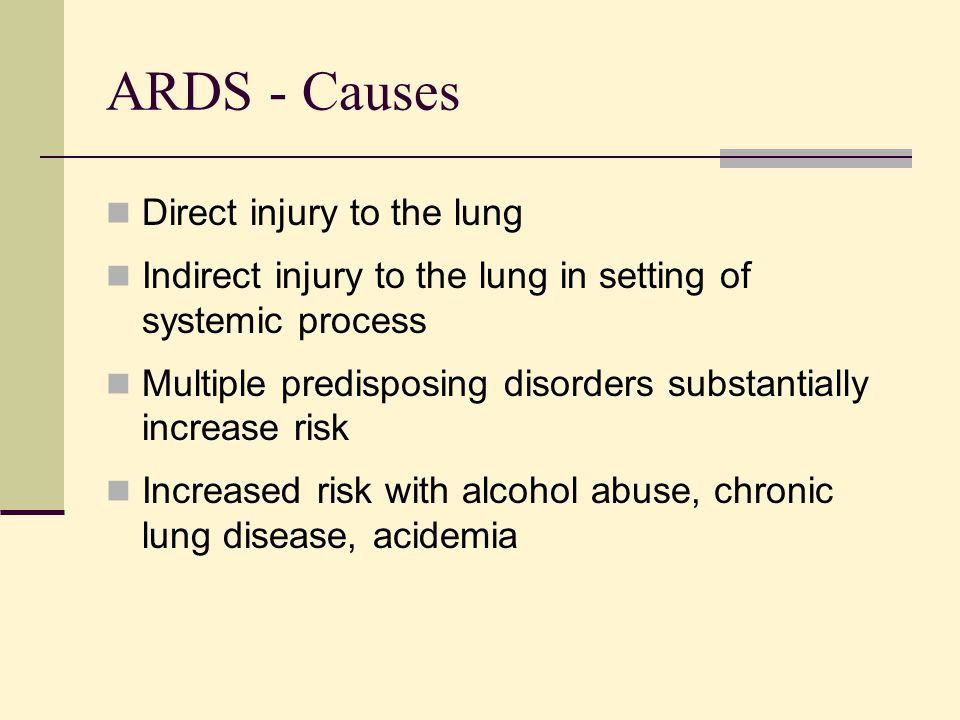 ARDS - Causes Direct injury to the lung