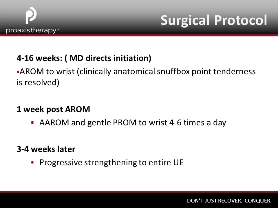 Surgical Protocol 4-16 weeks: ( MD directs initiation)