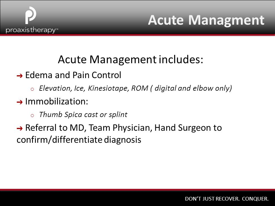 Acute Managment Acute Management includes: Edema and Pain Control