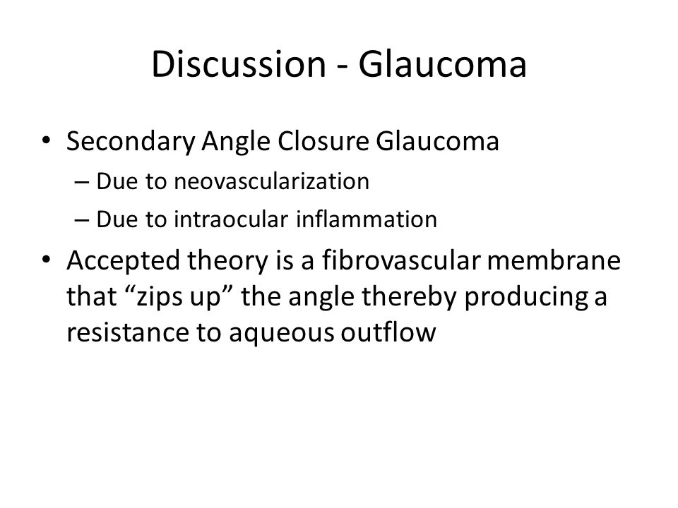 Discussion - Glaucoma Secondary Angle Closure Glaucoma