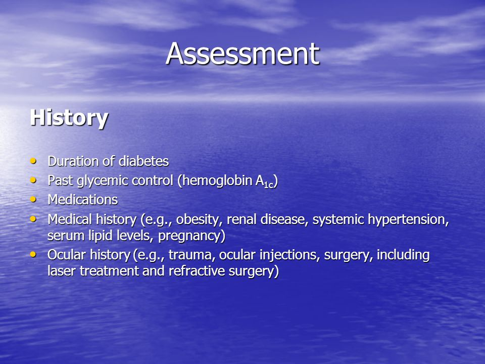 Assessment History Duration of diabetes