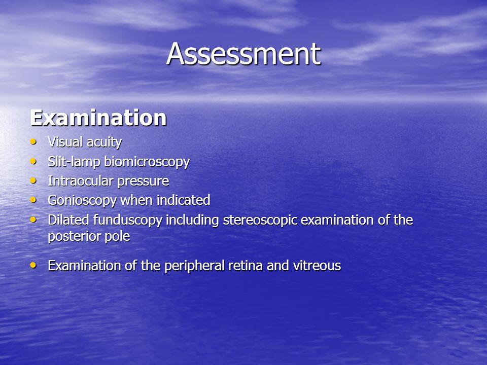 Assessment Examination Visual acuity Slit-lamp biomicroscopy