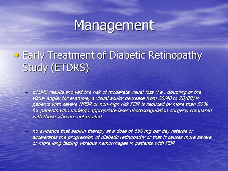 Management Early Treatment of Diabetic Retinopathy Study (ETDRS)